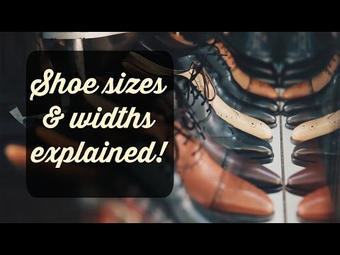 Shoe sizes and widths explained